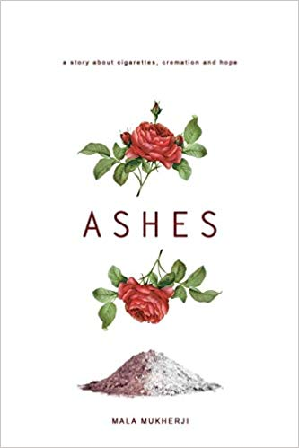 Ashes by Mala Mukherji